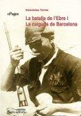 eBook: La batalla de l'Ebre i la caiguda de Barcelona