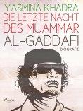eBook: Die letzte Nacht des Muammar al-Gaddafi