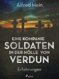 eBook: Eine Kompanie Soldaten - In der Hölle von Verdun