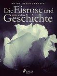 eBook: Die Eisrose und eine andere Geschichte