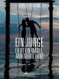eBook: Ein Junge liebt ein Mädel: Annemarie Land