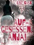 eBook: Aufgesessen, Anja!