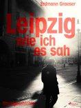 eBook: Leipzig - wie ich es sah