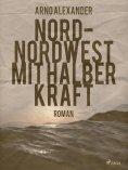 eBook: Nord-Nordwest mit halber Kraft
