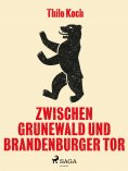 eBook: Zwischen Grunewald und Brandenburger Tor