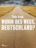eBook: Wohin des Wegs, Deutschland?