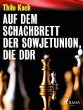 eBook: Auf dem Schachbrett der Sowjetunion, die DDR