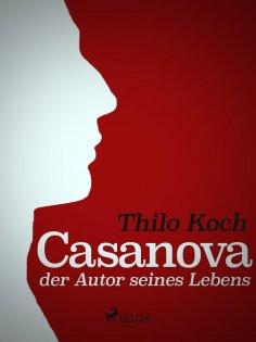 eBook: Casanova, der Autor seines Lebens