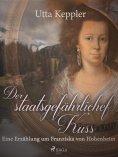 eBook: Der staatsgefährliche Kuss. Eine Erzählung um Franziska von Hohenheim.