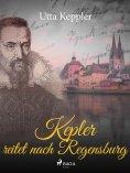 eBook: Kepler reitet nach Regensburg