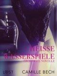 eBook: Heiße Wasserspiele: Erotische Novelle
