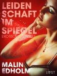 eBook: Leidenschaft im Spiegel: Erotische Novelle