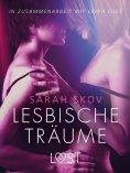 eBook: Lesbische Träume: Erika Lust-Erotik