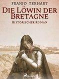 eBook: Löwin der Bretagne - Historischer Roman
