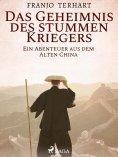 eBook: Das Geheimnis des stummen Kriegers - Ein Abenteuer aus dem alten China