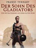 eBook: Der Sohn des Gladiators - Ein Mitratekrimi aus dem Alten Rom