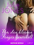 eBook: Um den kleinen Finger gewickelt - Erotische Novelle