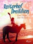 eBook: Reiterhof Dreililien 2 - Die Tage der Rosen