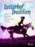 eBook: Reiterhof Dreililien 5 - Alte Lieder singt der Wind
