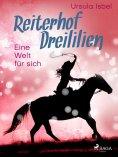 eBook: Reiterhof Dreililien 6 - Eine Welt für sich