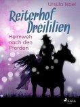 eBook: Reiterhof Dreililien 7 - Heimweh nach den Pferden