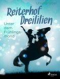 eBook: Reiterhof Dreililien 9 - Unter dem Frühlingsmond