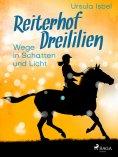 eBook: Reiterhof Dreililien 10 - Wege in Schatten und Licht