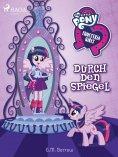 eBook: My Little Pony - Equestria Girls - Durch den Spiegel