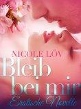 eBook: Bleib bei mir: Erotische Novelle