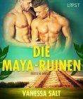 eBook: Die Maya-Ruinen: Erotische Novelle