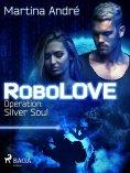 ebook: RoboLOVE #3 -  Operation: Silver Soul