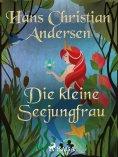 eBook: Die kleine Seejungfrau