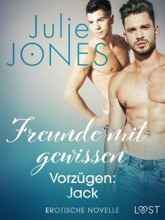 eBook: Freunde mit gewissen Vorzügen: Jack - Erotische Novelle