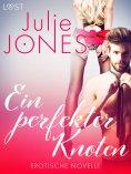 eBook: Ein perfekter Knoten - Erotische Novelle