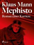 eBook: Mephisto. Roman einer Karriere