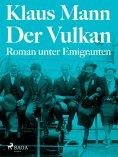 eBook: Der Vulkan. Roman unter Emigranten