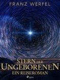 eBook: Stern der Ungeborenen. Ein Reiseroman