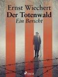 eBook: Der Totenwald. Ein Bericht