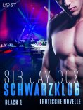 ebook: Schwarzklub – Black 1 - Erotische novelle