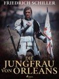 ebook: Die Jungfrau von Orleans