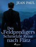 eBook: Des Feldpredigers Schmelzle Reise nach Flätz