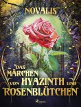 ebook: Das Märchen von Hyazinth und Rosenblütchen