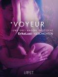 eBook: Voyeur – und drei andere erotische Erika Lust-Geschichten