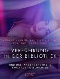 eBook: Verführung in der Bibliothek – und drei andere erotische Erika Lust-Geschichten
