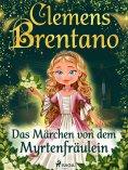 ebook: Das Märchen von dem Myrtenfräulein