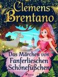 ebook: Das Märchen von Fanferlieschen Schönefüßchen