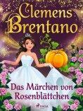 ebook: Das Märchen von Rosenblättchen