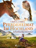 eBook: Pferdeheimat im Hochland - Schottischer Sommer