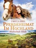 eBook: Pferdeheimat im Hochland - Wechselnde Pfade