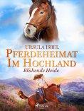 eBook: Pferdeheimat im Hochland - Blühende Heide